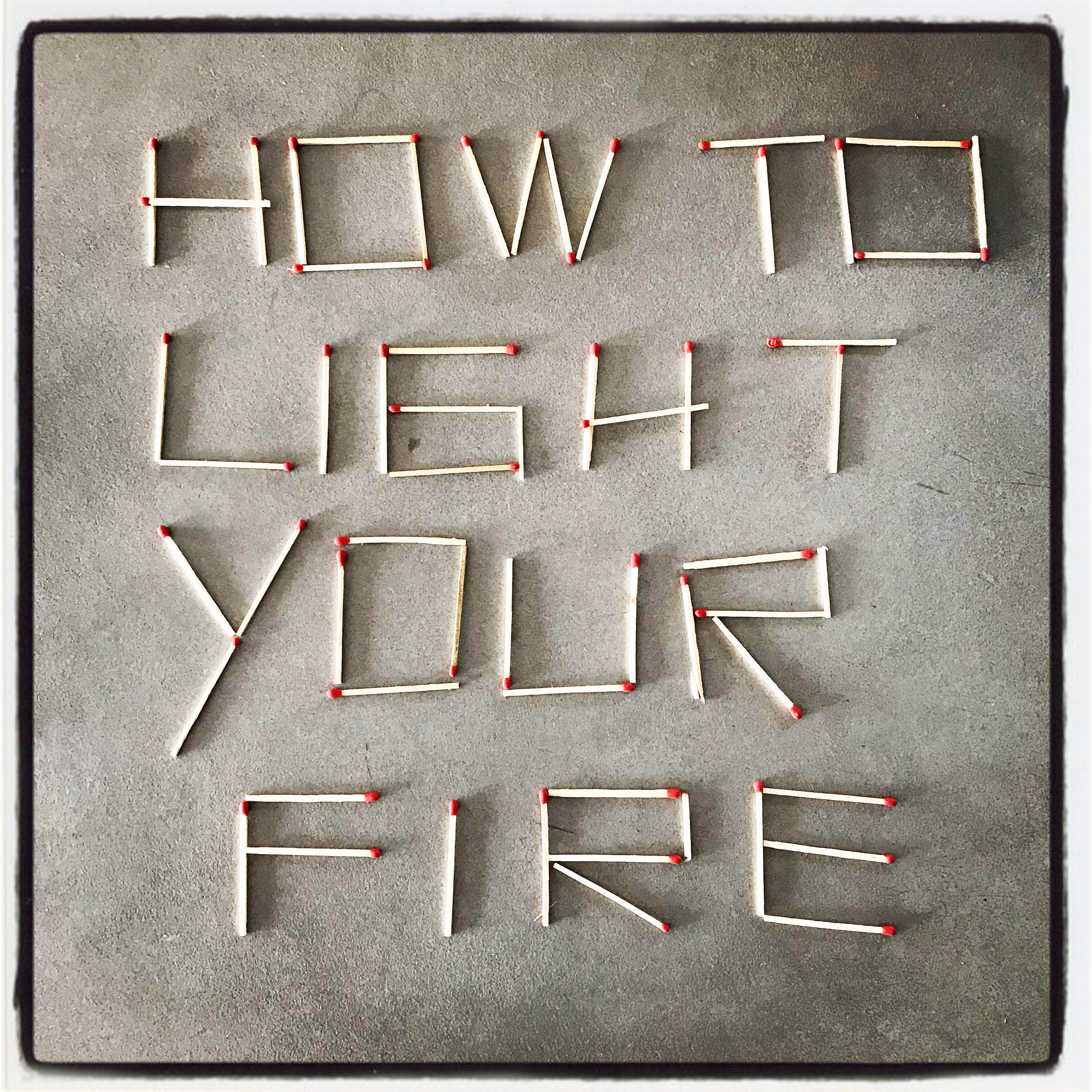 how to light your fire